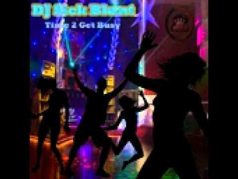 DJ Sick Blunt - Time 2 Get Busy [SINGLE]