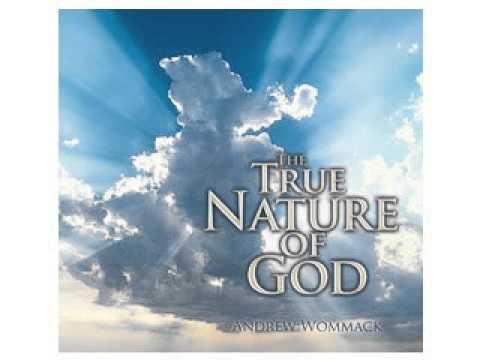 Download The True Nature Of God Part 2  -  by Andrew Wommack