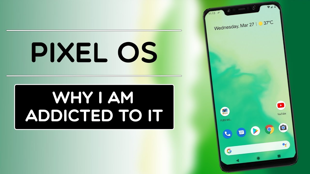 Pixel Experience ROM (Android 9 0 Pie) | Why I am Addicted To Pixel OS ?