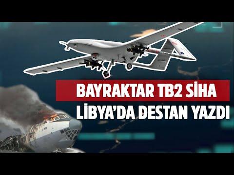 Bayraktar TB2 Libya'da DESTAN YAZDI