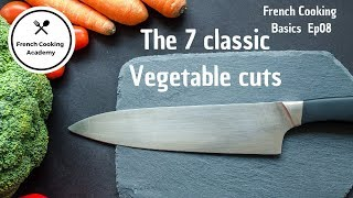 The 7 classic French Vegetable Cuts : How to use them for home cooking