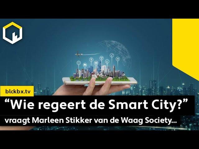 """""""Wie regeert de Smart City?"""" vraagt Marleen Stikker van de Waag Society..."""