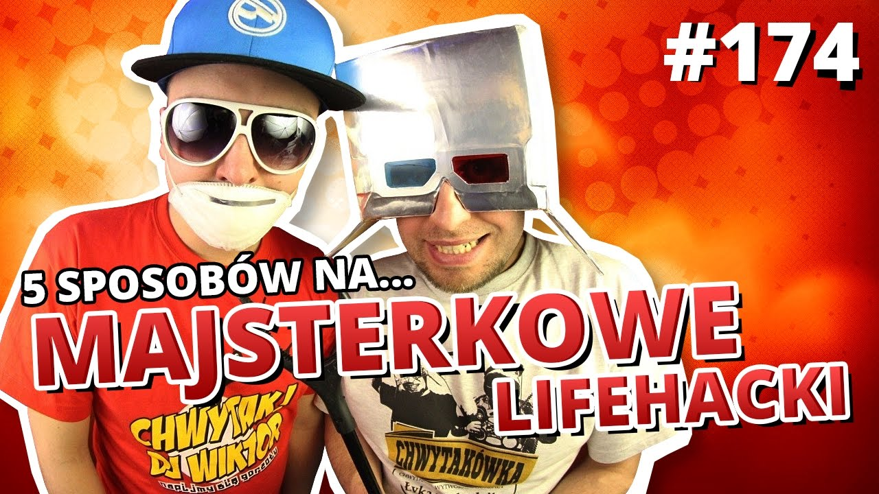 5 sposobów na majsterkowe lifehacki - gość: Chwytak i DJ Wiktor