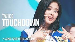TWICE - Touchdown: Line Distribution