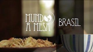 Mundo à Mesa: Brasil (Episódio 6   2014)