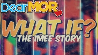 """Dear MOR: """"What If?"""" The Imee Story 06-16-16"""