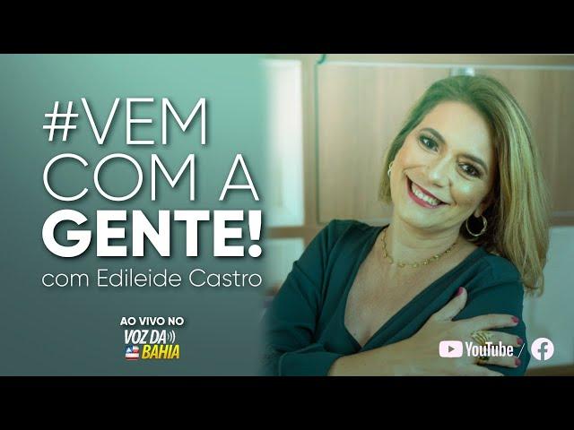 Vem com a gente - Edileide Castro - A vida acontecendo e o estresse do dia a dia. Como lidar?