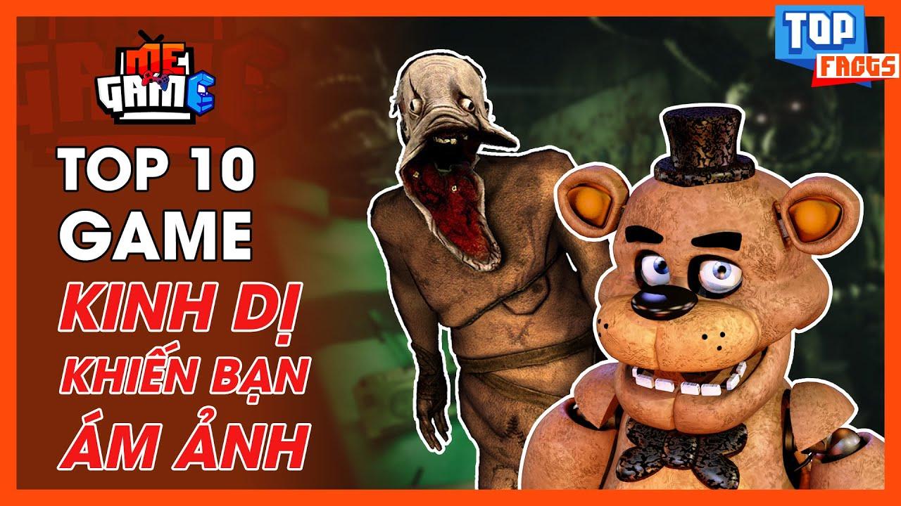 Top 10 Game Kinh Dị Đáng Sợ Nhất Mọi Thời Đại - FNaF, Silent Hill, RE... | meGAME