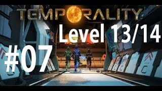 Project Temporality Gameplay Walkthrough #7 - Level 13 and 14
