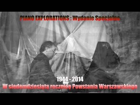 """""""70-ta rocznica wybuchu Powstania Warszawskiego"""" - Piano Explorations Live! August 01, 2014"""