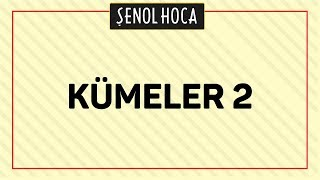 KÜMELER 2 - ŞENOL HOCA