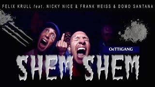 FELIX KRULL / NICKY NICE / FRANK WEISS / DOMO SANTANA - SHEM SHEM