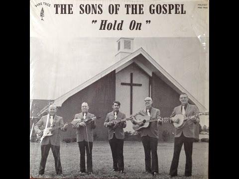 The Sons Of The Gospel Hold On 1975 Rural Ohio Bluegrass Gospel FULL ALBUM