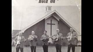 "The Sons Of The Gospel ""Hold On"" 1975 Rural Ohio Bluegrass Gospel FULL ALBUM"