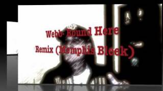 Webb- Round Here Remix (Memphis Bleek)