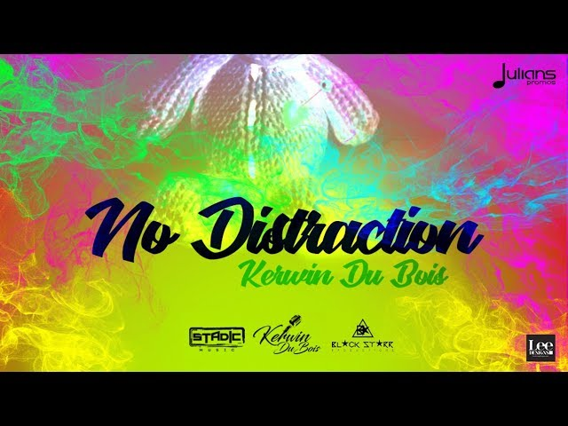 Kerwin Du Bois - No Distraction (Juju Riddim)