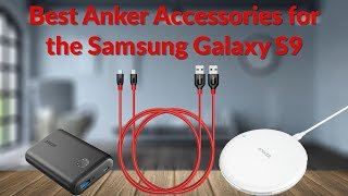 Best Anker Accessories for the Samsung Galaxy S9 - YouTube Tech Guy