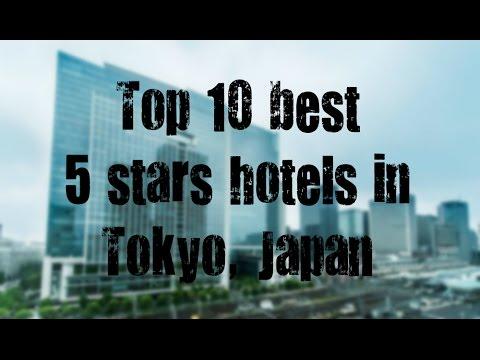 Top 10 best 5 stars hotels in Tokyo
