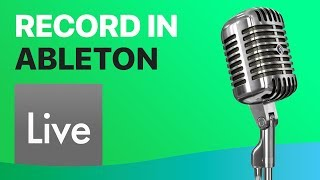 How To Record Audio in Ableton Live