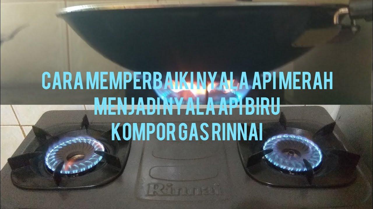 Cara memperbaiki api kompor gas (how to fix a red fire ...