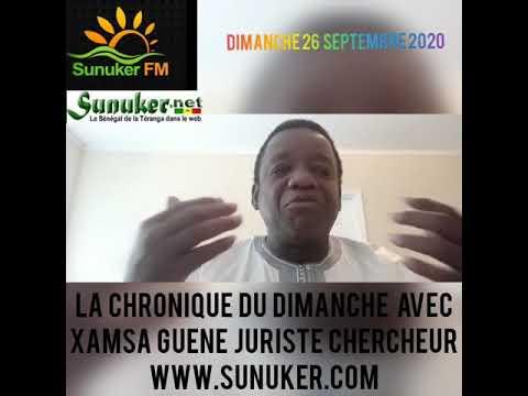 """SUNUKER FM présente """"La Chronique du Dimanche"""" 27 Septembre 2020 avec XAMSA GUENE Juriste Chercheur"""