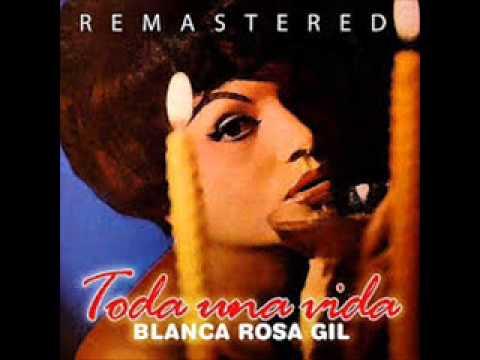 Blanca Rosa Gil  Amor Y Olvido