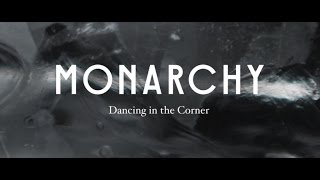 Смотреть клип Monarchy - Dancing In The Corner