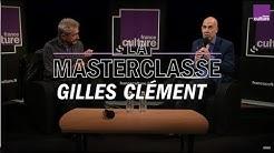 La Masterclasse de Gilles Clément - France Culture