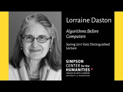 Lorraine Daston on Algorithms Before Computers