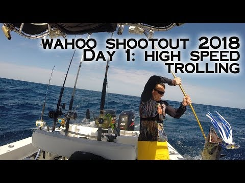 Wahoo Shootout 2018 Day 1: High Speed Trolling