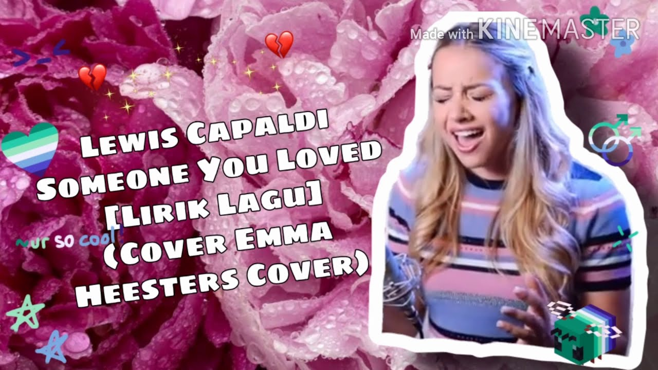 Someone You Loved Lewis Capaldi Lirik Lagu Cover Emma