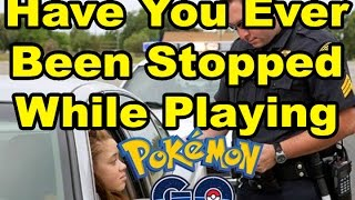 Pokemon Go Nest Hunters ep3: Have You Ever Been Pulled Over By The Police While Playing Pokemon Go