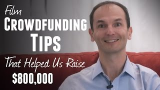 Best Film Crowdfunding Tips to Raise Funds on Indiegogo or Kickstarter