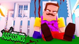 Minecraft: O VIZINHO MORREU! HELLO NEIGHBOUR (Assassinos)