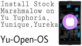 Install 6.0.1 Marshmalow Yu-Open-Os on Yu Yuphoria,Yureka,Yunique