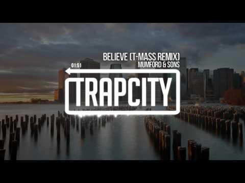 Mumford & Sons - Believe (T-Mass Remix)