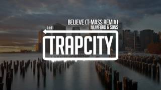 Mumford & Sons - Believe (T-Mass Remix)