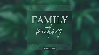 Family Meeting | 03.21.2021