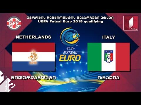 Netherlands vs Italy  / ფუტსალი. ნიდერლანდები - იტალია. UEFA Futsal Euro 2018 qualifying