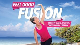 FEEL GOOD FUSION Preview Clip - This 82-Minute Program is Now Available on DVD and digital!