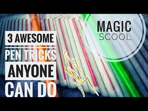 3 Awesome Pen Tricks Anyone Can Do    Magic 'scool    Performances & Tutorials