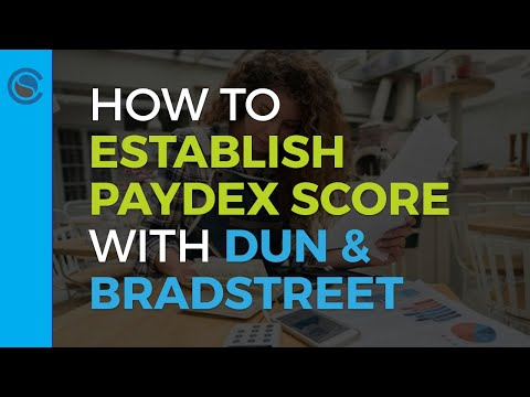 How to Get Your D U N S Number and Establish Your Paydex Score with Dun & Bradstreet