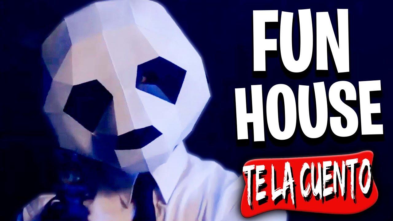 Fun House / Te la Cuento