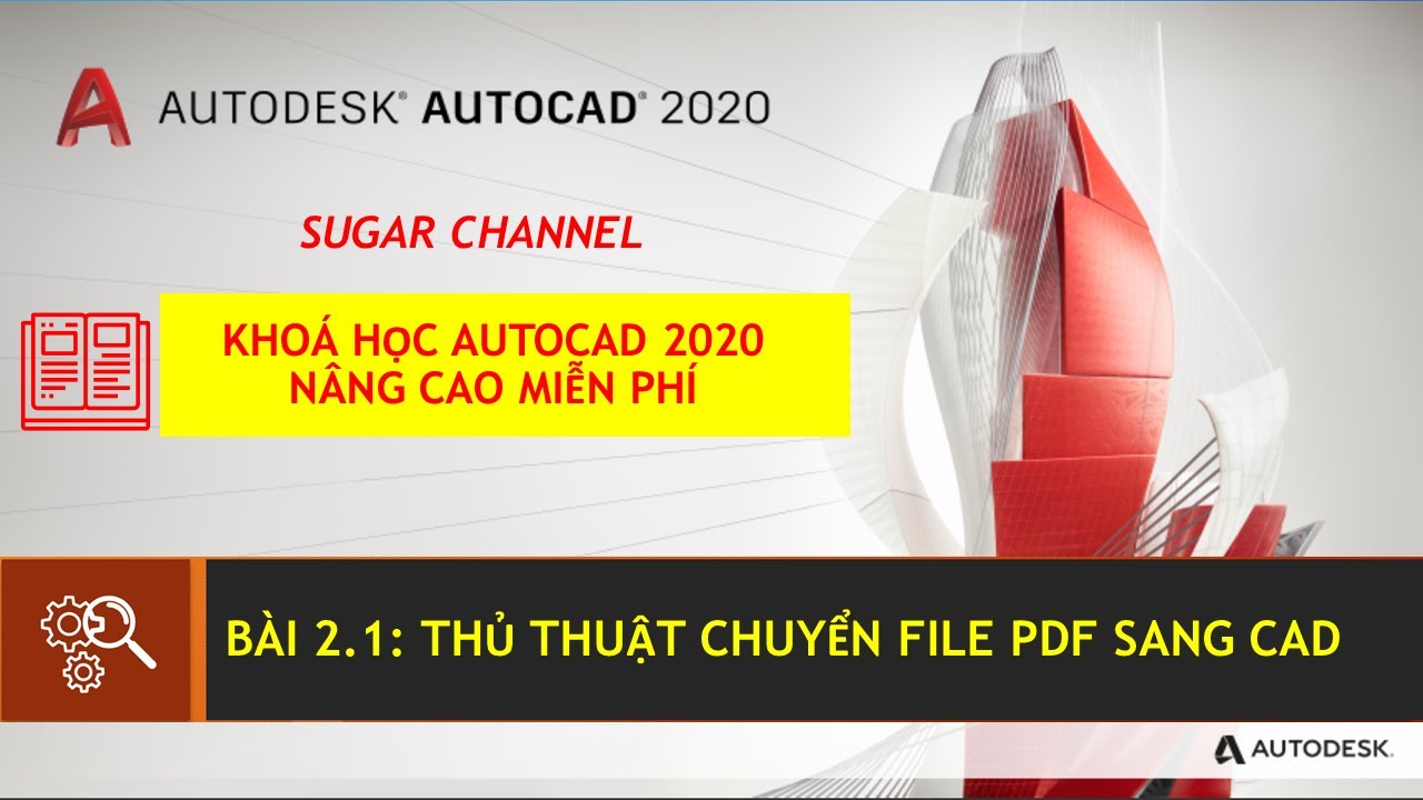 AUTOCAD 2020 - BÀI 2.1: THỦ THUẬT CHUYỂN FILE PDF SANG CAD | SUGAR MEPF