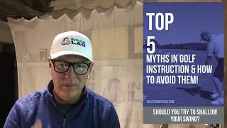 Myth #2 - Does shallowing your swing really work?