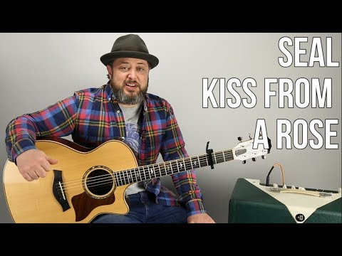 """Seal """"Kiss From A Rose"""" Guitar Lesson - Easy Acoustic Songs For Guitar"""
