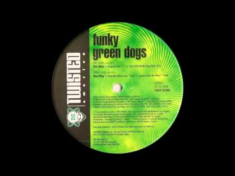 (1997) Funky Green Dogs - The Way [Original Mix]