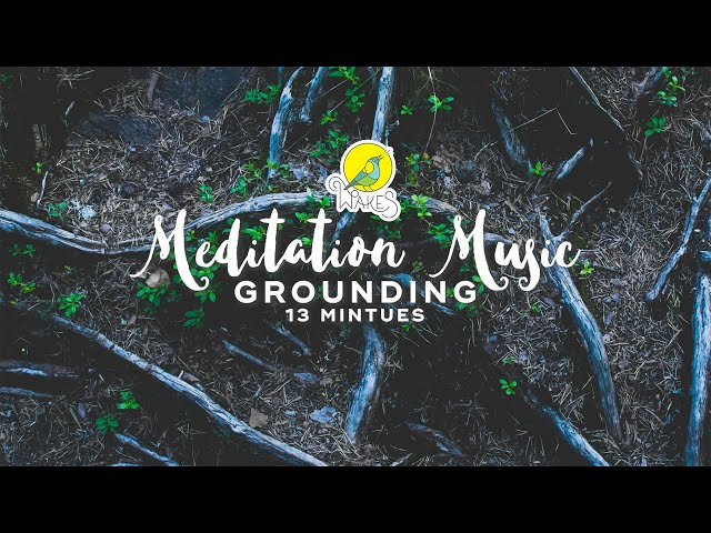 Meditation Music for Grounding - 13 Minutes (Black Earth Mantra)