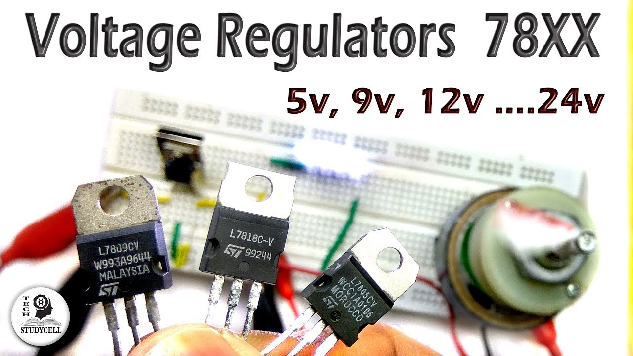 voltage regulator ic 78xx tutorial with practical experiments