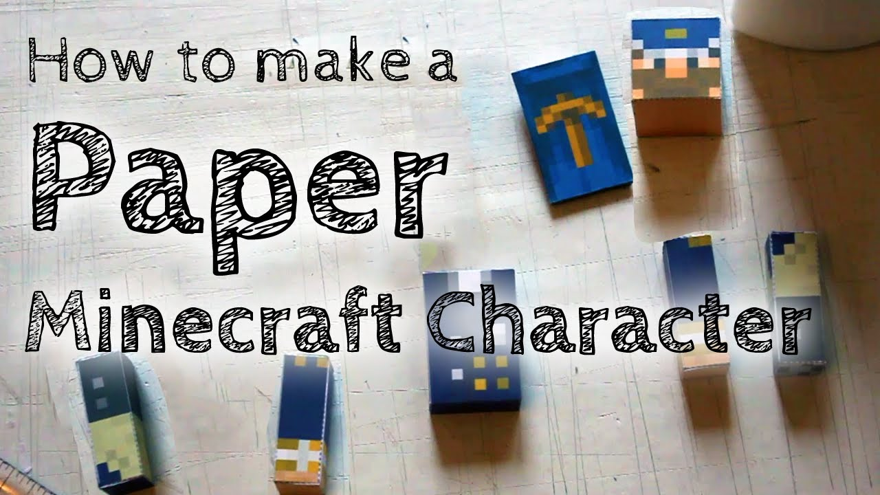 Papercraft How to Make Your Own Paper Minecraft Character